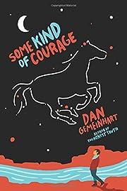 Some Kind of Courage de Dan Gemeinhart