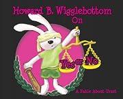 Howard B. Wigglebottom on Yes or No de…