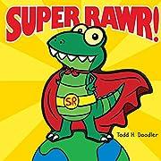 Super Rawr! por Todd H. Doodler