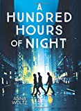 A hundred hours of night / Anna Woltz ; translated from the Dutch by Laura Watkinson