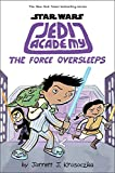 The force oversleeps.