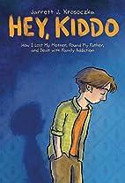 Hey, Kiddo (National Book Award Finalist) by…