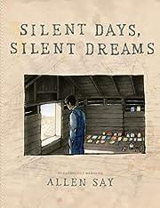 Silent Days, Silent Dreams por Allen Say