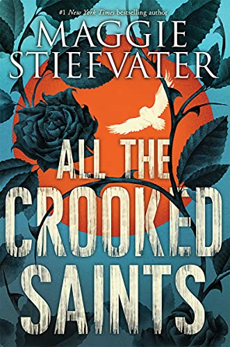 All the Crooked Saints, Stiefvater, Maggie