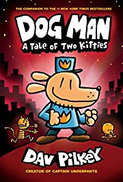 Dog Man: A Tale of Two Kitties: From the…