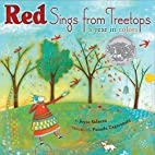 Red Sings from Treetops: A Year In Colors by…
