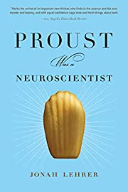 Proust Was a Neuroscientist por Jonah Lehrer