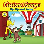 Curious George: Up, Up, and Away by Marcy…