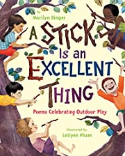 A Stick Is an Excellent Thing: Poems…