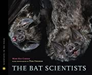 The Bat Scientists (Scientists in the Field…