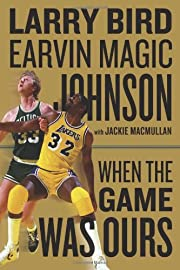 When the Game Was Ours par Larry Bird