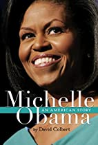 Michelle Obama: An American Story by David…