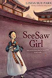 Seesaw Girl – tekijä: Linda Sue Park