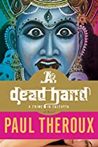 A Dead Hand: A Crime in Calcutta by Paul…