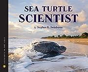 Sea Turtle Scientist (Scientists in the…