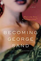 Becoming George Sand by Rosalind Brackenbury