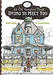 Dying to Meet You (43 Old Cemetery Road) de…