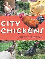 City Chickens de Christine Heppermann