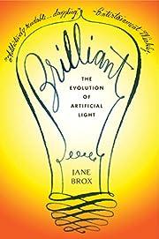 Brilliant: The Evolution of Artificial Light…