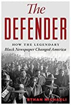 The Defender: How the Legendary Black…