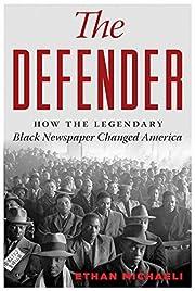 The defender : how the legendary Black…