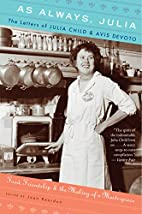 As Always, Julia: The Letters of Julia Child…