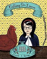 Calling Dr. Laura: A Graphic Memoir av…