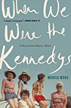 When We Were the Kennedys: A Memoir from…