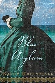 Blue Asylum de Kathy Hepinstall