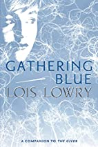 Gathering Blue (Giver Quartet) by Lois Lowry