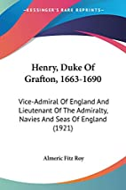 Henry, Duke Of Grafton, 1663-1690:…
