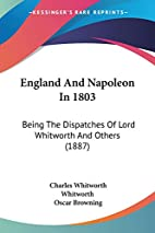 England And Napoleon In 1803: Being The…