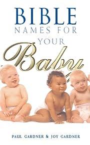 Bible Names for Your Baby por Joy Gardner