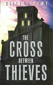 The Cross Between Thieves: Repairing Broken…