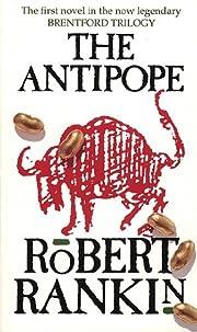 The Antipope (Brentford Trilogy) door Robert…