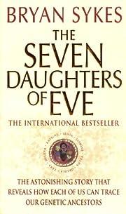 The Seven Daughters Of Eve de Bryan Sykes