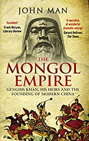 The Mongol Empire: Genghis Khan, His Heirs…