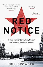 Red Notice: How I Became Putin's No. 1 Enemy…