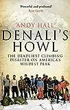 Denali's Howl:  The Deadliest Climbing Disaster in American's Wildest Park