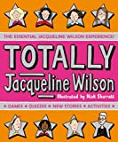 Totally Jacqueline Wilson : the essential Jacqueline Wilson experience! / illustrated by Nick Sharratt