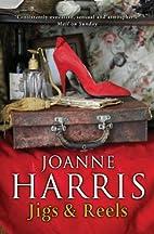 Jigs & Reels: Stories by Joanne Harris