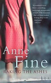 Raking the Ashes de Anne Fine