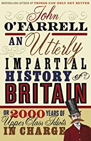 An Utterly Impartial History of Britain: Or…