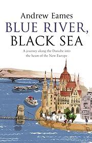 Blue River, Black Sea – tekijä: Andrew…