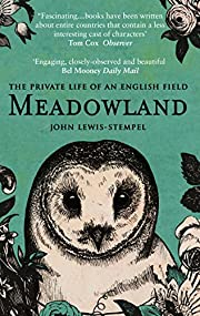 Meadowland: the private life of an English…