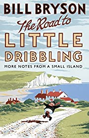 The Road to Little Dribbling: More Notes…