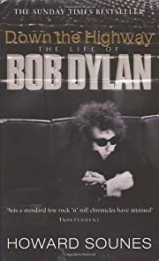 Down the Highway: The Life of Bob Dylan por…