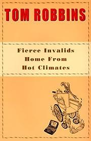 Fierce Invalids Home from Hot Climates de…