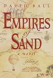 Empires of Sand: A Novel de David Ball