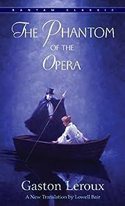 The Phantom of the Opera: The Original Novel…